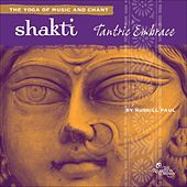 Play & Download Shakti: Tantric Embrace by Russill Paul | Napster