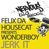 Jerk It von Felix Da Housecat