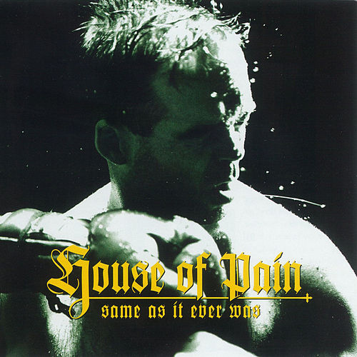 Play & Download Same As It Ever Was [Amended Version] by House of Pain | Napster