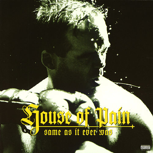 Same As It Ever Was [Explicit Version] by House of Pain