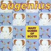 Mary Queen Of Scotts by Eugenius