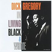 Play & Download In Living Black & White by Dick Gregory | Napster