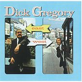 Play & Download East & West by Dick Gregory | Napster