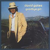 Play & Download Goodbye Girl by David Gates | Napster