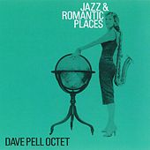Play & Download Jazz & Romantic Places by Dave Pell Octet | Napster