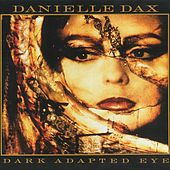 Play & Download Dark Adapted Eye by Danielle Dax | Napster