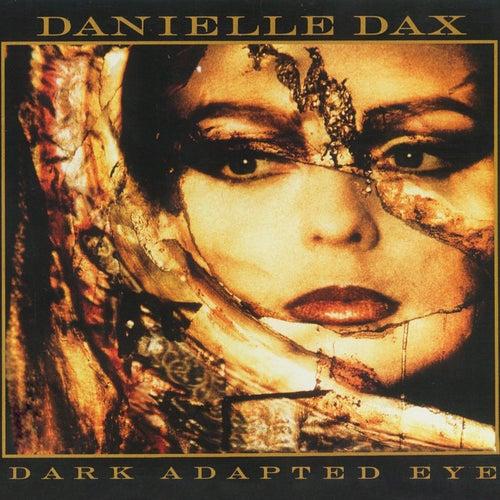 Dark Adapted Eye by Danielle Dax