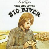 Play & Download This Side Of The Big River by Chip Taylor | Napster