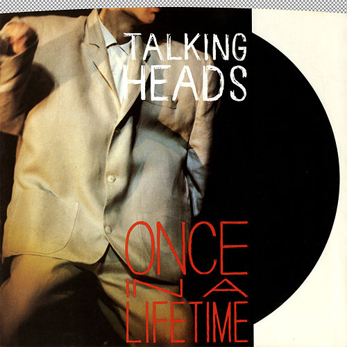 Once In A Lifetime / This Must Be the Place [Naïve Melody] [Live at the Pantages Theatre, December 1983] [Digital 45] by Talking Heads