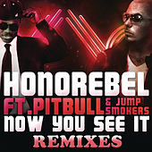 Play & Download Now You See It [Remixes] by Honorebel | Napster
