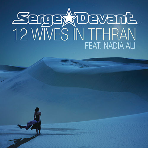 Play & Download 12 Wives In Tehran by Serge Devant | Napster