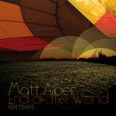 End of the World [Remixes] by Matt Alber