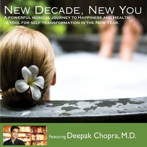 Rasa Living Presents: New Decade, New You featuring Deepak Chopra by Various Artists