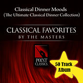 Classical Dinner Moods (The Ultimate Classical Dinner Collection) by Various Artists