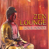 Play & Download Zen Lounge by Soul Food | Napster