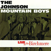 Play & Download Live At The Birchmere by The Johnson Mountain Boys | Napster