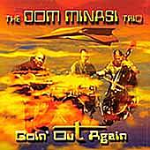 Goin' Out Again by Dom Minasi