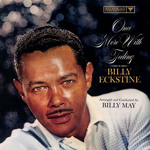Play & Download Once More With Feeling by Billy Eckstine | Napster
