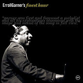 Play & Download Erroll Garner's Finest Hour by Erroll Garner | Napster