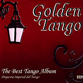 Play & Download Golden Tango by Orquesta Imperial Del Tango | Napster