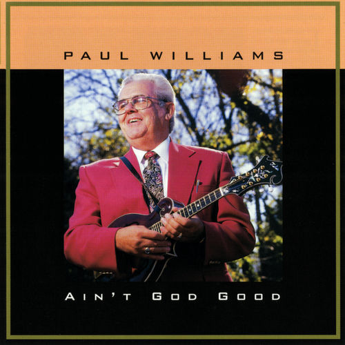 Play & Download Ain't God Good by Paul Williams (Bluegrass) | Napster