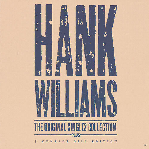 Play & Download The Original Singles Collection by Hank Williams | Napster