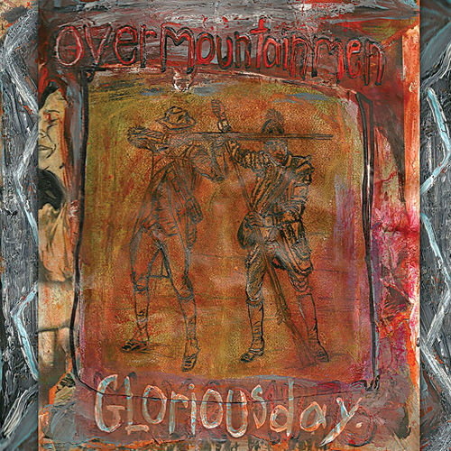 Glorious Day by Overmountain Men