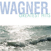 Play & Download Wagner Greatest Hits by Various Artists | Napster
