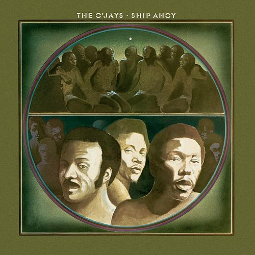 Play & Download Ship Ahoy by The O'Jays | Napster