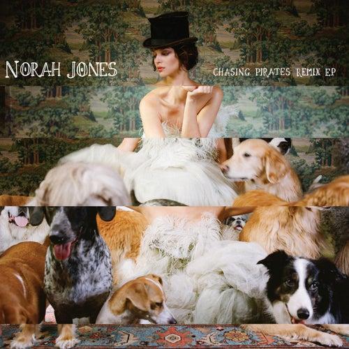Play & Download Chasing Pirates Remix EP by Norah Jones | Napster