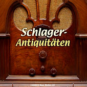 Schlager - Antiquitaten by Various Artists
