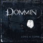 Play & Download Love Is Gone by Dommin | Napster