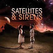 Play & Download Satellites &  Sirens by Satellites and Sirens | Napster