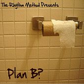 Plan B by Rhythm Method