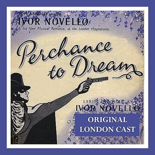 Play & Download Perchance to Dream (Original London Cast) by Various Artists | Napster