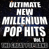 Play & Download Ultimate New Millennium Pop Hits Vol. 1 by The Great Pop Band | Napster