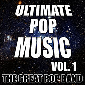 Play & Download Ultimate Pop Music Vol. 1 by The Great Pop Band | Napster