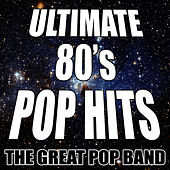 Play & Download Ultimate 80's Pop Hits by The Great Pop Band | Napster