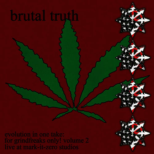 Evolution In One Take: For Grindfreaks Only!  Vol. 2 by Brutal Truth