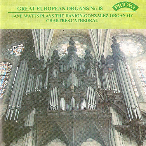 Great European Organs No. 18: Chartres Cathedral by Jane Watts