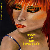 Play & Download Queen Of The Seven Seas by LiL LuLu | Napster