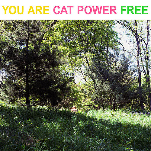 You Are Free by Cat Power