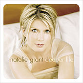 Play & Download Deeper Life by Natalie Grant | Napster