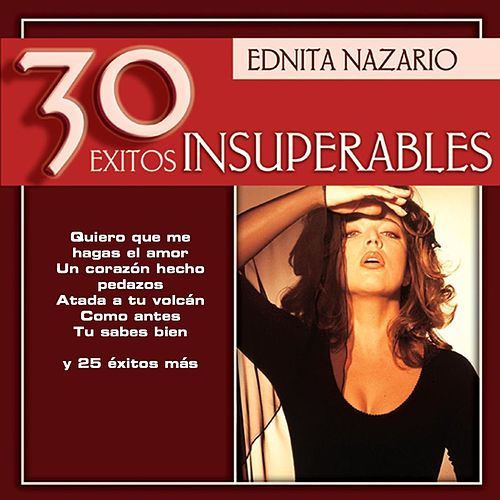 30 Exitos Insuperables by Ednita Nazario