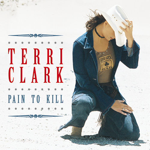 Play & Download Pain To Kill by Terri Clark | Napster