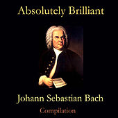 Play & Download Absolutely Brilliant- Johan Sebastian Bach by Gdansk Philharmonic Orchestra | Napster