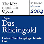 Play & Download Wagner: Das Rheingold (March 20, 2004) by Various Artists | Napster