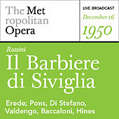 Play & Download Rossini: Il Barbiere di Siviglia (December 16, 1950) by Various Artists | Napster