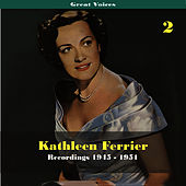 Great Singers -  Kathleen Ferrier, Volume 2, Recordings 1945 - 1951 von Kathleen Ferrier