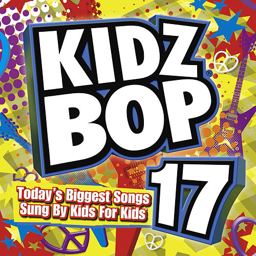 Kidz Bop 17 by Various Artists